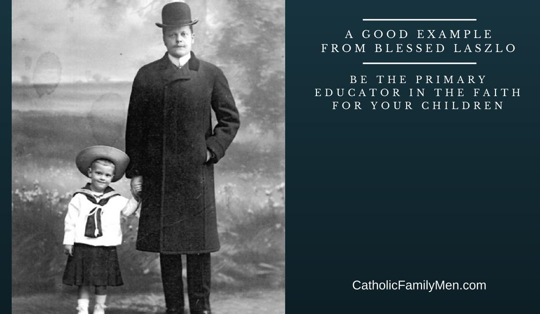 Be the Primary Educator in the Faith for Your Children