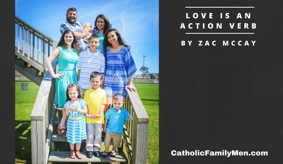 My #1 Lesson for Husbands and Fathers in Christ: Love is an Action Verb
